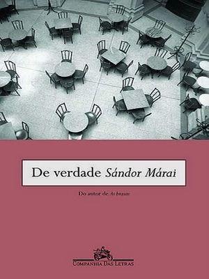 De-verdade-Sandor-Marai-Bons-Livros-Para-Ler